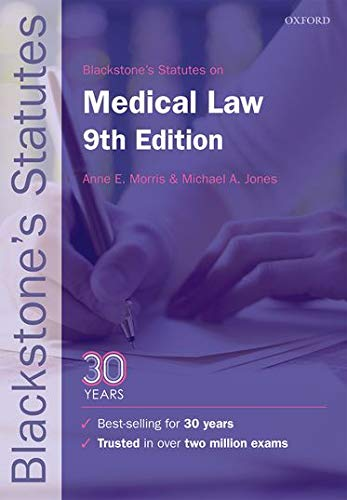 Blackstone's Statutes on Medical Law (Blackstone's Statute Series) By Edited by Anne E. Morris (Honorary Senior Research Fellow in Law, Liverpool Law School)