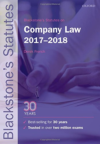 Blackstone's Statutes on Company Law 2017-2018 (Blackstone's Statute Series) Edited by Derek French (Author of Mayson, French & Ryan on Company Law and editor of Blackstone's Civil Practice)