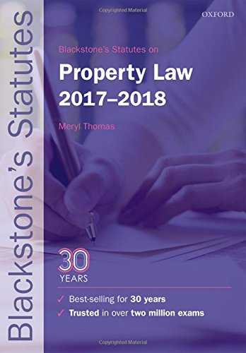 Blackstone's Statutes on Property Law 2017-2018 by Meryl Thomas (Lecturer in Law, Truman Bodden Law School, Cayman Islands)