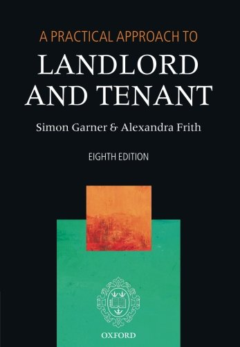 A Practical Approach to Landlord and Tenant By Simon Garner (Barrister)