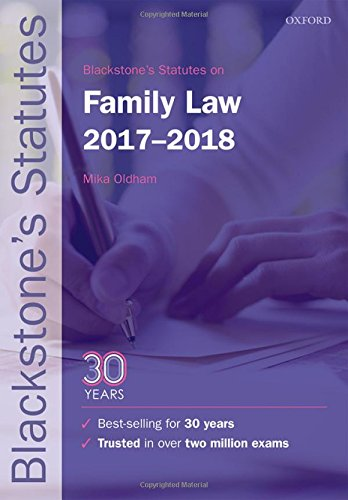 Blackstone's Statutes on Family Law 2017-2018 by Dr. Mika Oldham (Fellow of Jesus College, University of Cambridge)