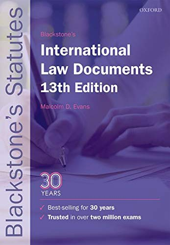 Blackstone's International Law Documents By Edited by Malcolm Evans (Professor of Public International Law, University of Bristol)