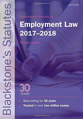 Blackstone's Statutes on Employment Law 2017-2018 by Richard Kidner (Emeritus Professor of Law, Aberystwyth University)