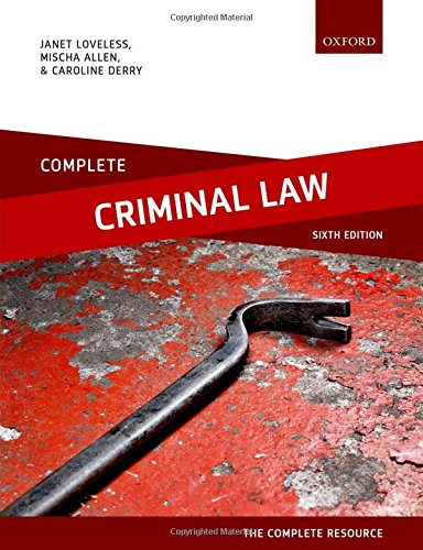 Complete Criminal Law: Text, Cases, and Materials By Janet Loveless (Former Senior Lecturer in Law, London Metropolitan University)
