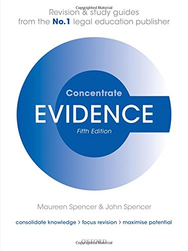 Evidence Concentrate By Maureen Spencer (Associate Professor of Law, Middlesex University)