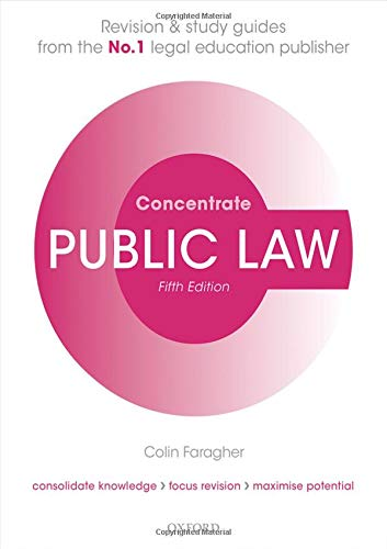 Public Law Concentrate: Law Revision and Study Guide By Colin Faragher (Senior Lecturer in Law, University of West London)
