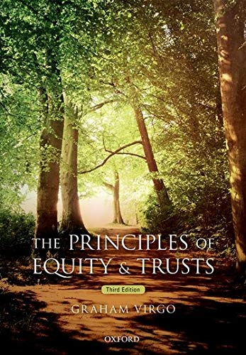 The Principles of Equity & Trusts By Graham Virgo (QC (Hon) Professor of English Private Law; Pro-Vice Chancellor for Education, University of Cambridge)