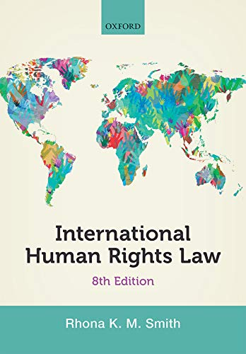 International Human Rights Law By Rhona Smith (Professor of International Human Rights and Head of Law School, Professor of International Human Rights and Head of Law School, Newcastle University)