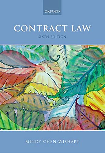 Contract Law By Mindy Chen-Wishart (Professor in the Law of Contract, Oxford University Law Faculty, Fellow of Merton College Oxford and Professor of Law (fractional), National University of Singapore)