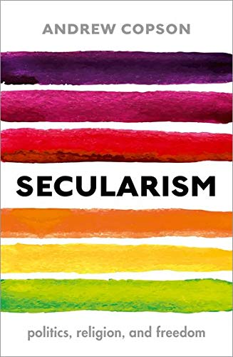 Secularism By Andrew Copson (Chief Executive of Humanists UK, President of the International Humanist and Ethical Union)