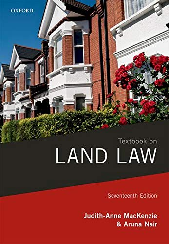 Textbook on Land Law By Judith-Anne MacKenzie (Barrister, formerly a member of the Government Legal Service and a former Senior Civil Servant at the Department for Transport)