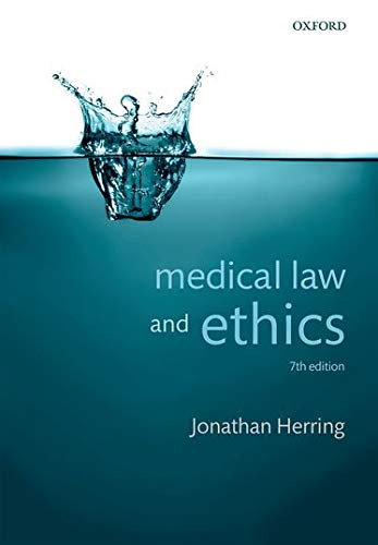 Medical Law and Ethics By Jonathan Herring (Professor of Law, Exeter College, University of Oxford)