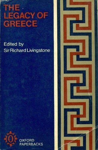 Legacy of Greece (Oxford Paperbacks) Edited by Sir R.W. Livingstone