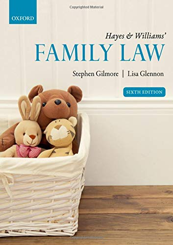 Hayes & Williams' Family Law By Stephen Gilmore (Barrister, Lincoln's Inn and Professor of Family Law, Barrister, Lincoln's Inn and Professor of Family Law, King's College London)