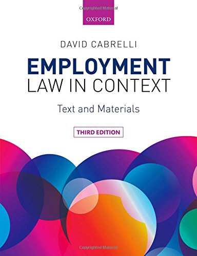 Employment Law in Context By David Cabrelli (Senior Lecturer in Commercial Law, University of Edinburgh)