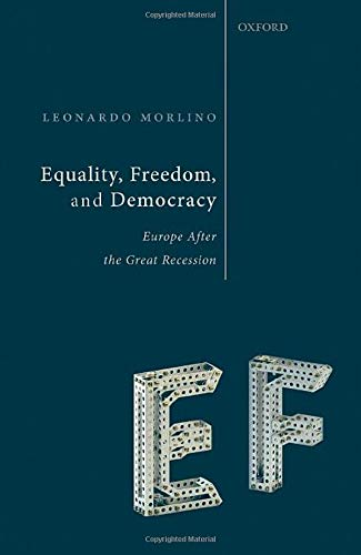 Equality, Freedom, and Democracy By Leonardo Morlino (Emeritus Professor of Political Science, Emeritus Professor of Political Science, LUISS Guido Carli)