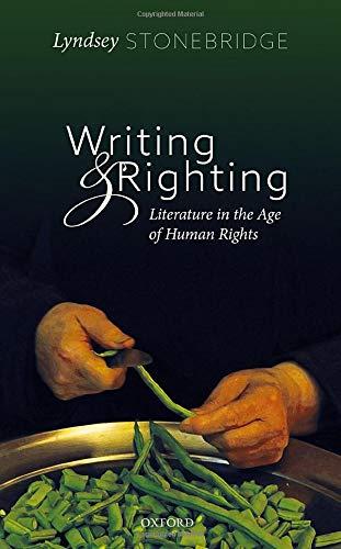 Writing and Righting par Lyndsey Stonebridge (Professor of Humanities and Human Rights, University of Birmingham)