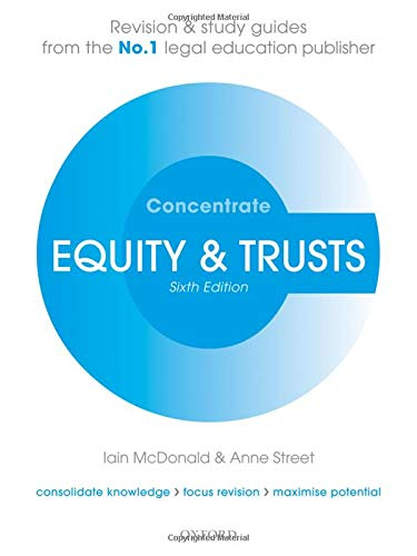Equity & Trusts Concentrate: Law Revision and Study Guide By Iain McDonald (Senior Lecturer in Law, University of the West of England)