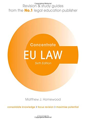 EU Law Concentrate By Matthew Homewood (Head of Department and Associate Professor, Nottingham Law School)