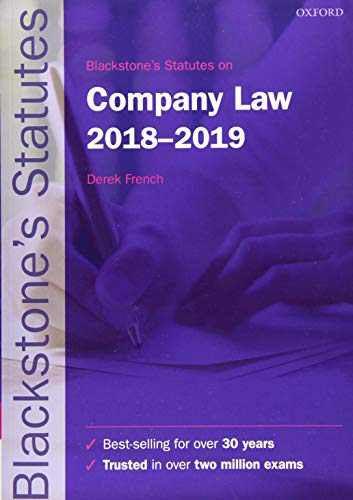 Blackstone's Statutes on Company Law 2018-2019 (Blackstone's Statute Series) By Edited by Derek French (Author of Mayson, French & Ryan on Company Law and editor of Blackstone's Civil Practice)