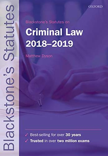 Blackstone's Statutes on Criminal Law 2018-2019 (Blackstone's Statute Series) By Edited by Matthew Dyson (Associate Professor at the Faculty of Law, University of Oxford and Fellow of Corpus Christi College, Oxford)
