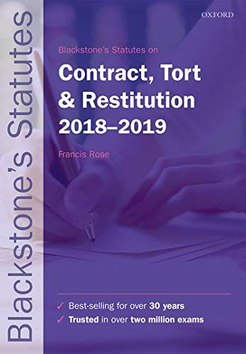 Blackstone's Statutes on Contract, Tort & Restitution 2018-2019 (Blackstone's Statute Series) By Edited by Francis Rose (Senior Research Fellow, Commercial Law Centre, Harris Manchester College, University of Oxford)