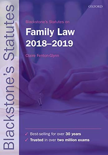 Blackstone's Statutes on Family Law 2018-2019 (Blackstone's Statute Series) By Claire Fenton-Glynn (University Lecturer in Law and a Director of Studies at Jesus College, University of Cambridge)