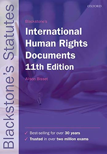 Blackstone's International Human Rights Documents (Blackstone's Statute Series) By Edited by Alison Bisset (Associate Professor in International Human Rights Law, University of Reading)