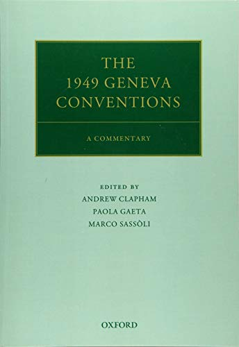 The 1949 Geneva Conventions By Edited by Andrew Clapham