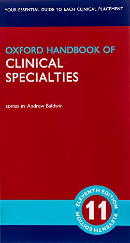 Oxford Handbook of Clinical Specialties By Andrew Baldwin (General Practitioner, General Practitioner, Sussex, UK)