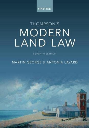Thompson's Modern Land Law By Martin George (Associate Professor of Property Law, Associate Professor of Property Law, University of Leicester)