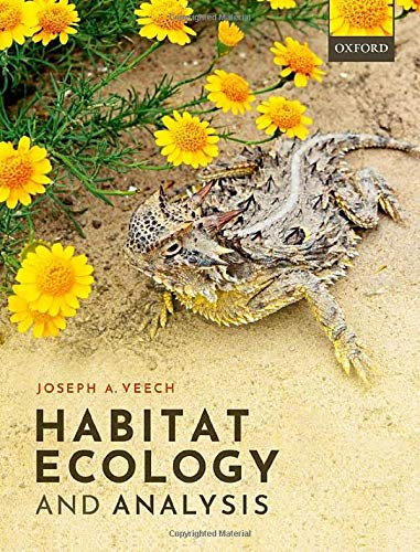 Habitat Ecology and Analysis By Joseph A. Veech (Associate Professor, Associate Professor, Department of Biology, Texas State University, USA)