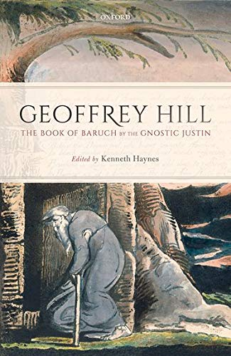 The Book of Baruch by the Gnostic Justin By Geoffrey Hill