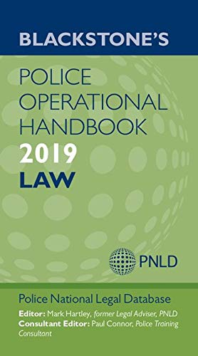 Blackstone's Police Operational Handbook 2019: Law By Police National Legal Database (PNLD)