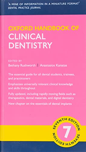 Oxford Handbook of Clinical Dentistry By Bethany Rushworth (General Dentist, General Dentist, Yorkshire, UK)