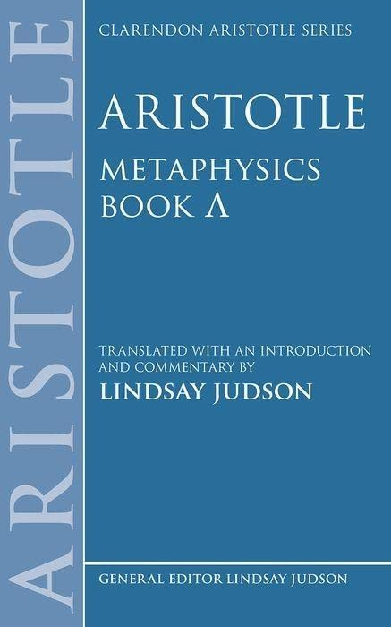 Aristotle, Metaphysics Lambda By Edited and  Lindsay Judson (Official Student in Philosophy  Associate Professor of Philosophy, Official Student in Philosophy  Associate Professor of Philosophy, University of Oxford)