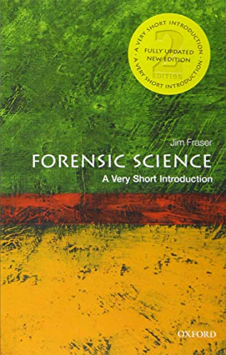 Forensic Science: A Very Short Introduction By Jim Fraser (University of Strathclyde, Glasgow)