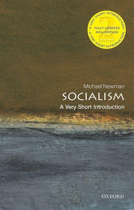 Socialism: A Very Short Introduction By Michael Newman (Emeritus Professor, London Metropolitan University)