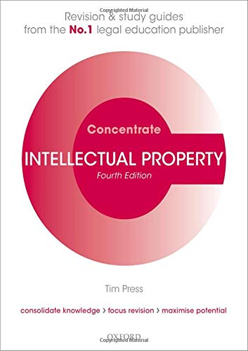 Intellectual Property Concentrate By Tim Press (Lecturer in Law, Cardiff Law School)