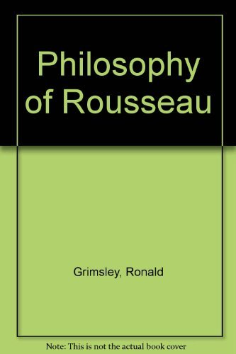 Philosophy of Rousseau By Ronald Grimsley