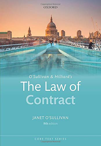 O'Sullivan & Hilliard's The Law of Contract By Janet O'Sullivan (Fellow and Vice-Master of Selwyn College, and Senior Lecturer, University of Cambridge)