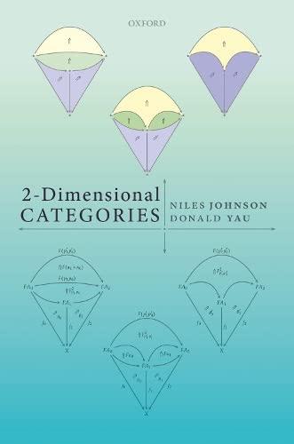 2-Dimensional Categories By Niles Johnson (Associate Professor of Mathematics, Associate Professor of Mathematics, Ohio State University)