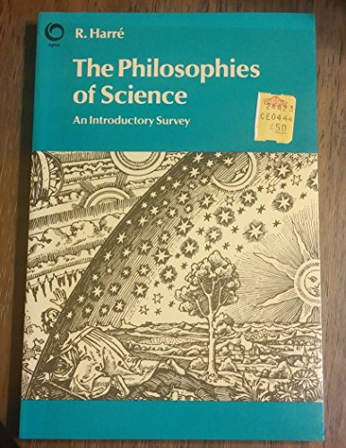 Philosophies of Science: An Introductory Survey by Rom Harre