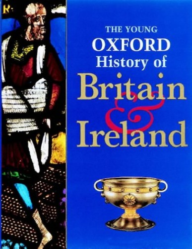The Young Oxford History of Britain and Ireland By Mike Corbishley