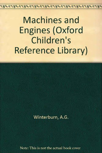 Machines and Engines By A.G. Winterburn