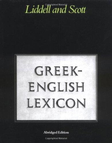 Abridged Greek Lexicon By H. G. Liddell