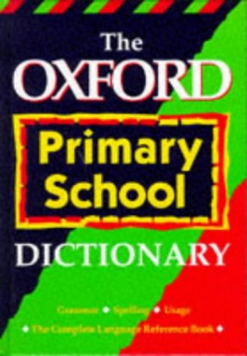 The Oxford Primary School Dictionary By Tony Augarde