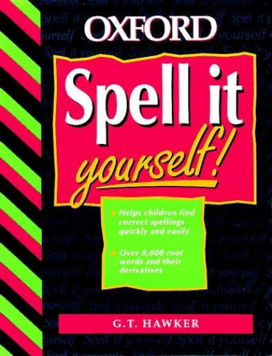 Spell it Yourself by G.T. Hawker