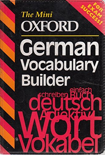 The Mini Oxford German Vocabulary Builder (The mini Oxford vocabulary builders) By Harriette Lanzer