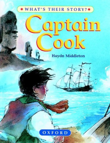Captain Cook - Great Ocean Explorer (What's Their Story? S.) By Haydn Middleton